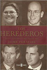 Libro LOS HEREDEROS: TODOS LOS REYES DEL SIGLO XXI