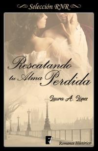 Libro RESCATANDO TU ALMA PERDIDA (ROSA BLANCA 1)