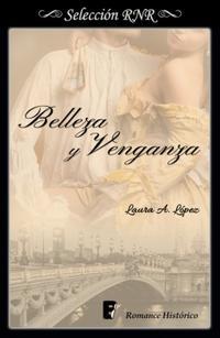 Libro BELLEZA Y VENGANZA (ROSA BLANCA 2)
