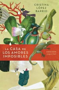 Libro LA CASA DE LOS AMORES IMPOSIBLES (EDICIÓN ESPECIAL)