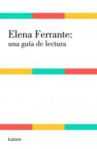 Libro ELENA FERRANTE: UNA GUÍA DE LECTURA