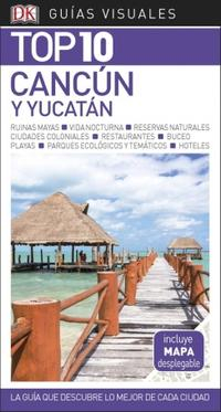 Libro GUÍA VISUAL TOP 10 CANCÚN Y YUCATÁN