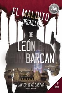 Libro EL MALDITO ORGULLO DE LEÓN BARCAN