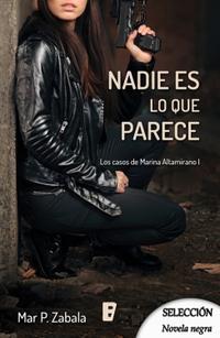 Libro NADIE ES LO QUE PARECE (LOS CASOS DE MARINA ALTAMIRANO 1)