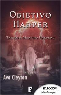 Libro OBJETIVO HARPER (MARTINA HARPER 2)