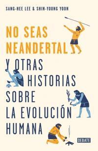 Libro NO SEAS NEANDERTAL