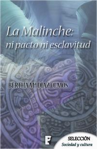 Libro LA MALINCHE: NI PACTO NI ESCLAVITUD