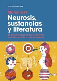 Libro NEUROSIS, SUSTANCIAS Y LITERATURA. 21 CONVERSACIONES CON ESCRITORAS Y ESCRITORES MÁS O MENOS JÓVENES