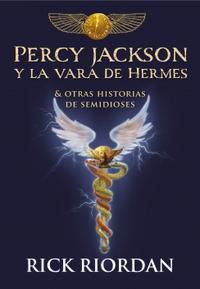 Libro PERCY JACKSON Y LA VARA DE HERMES