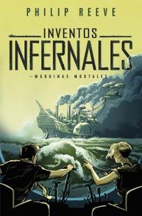 Libro INVENTOS INFERNALES (SERIE MÁQUINAS MORTALES 3)