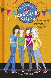 Libro HOY POR TI, ¡TOMORROW TAMBIÉN! (SERIE EL CLUB DE LAS ZAPATILLAS ROJAS 13)