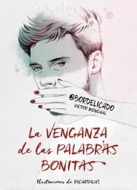 Libro LA VENGANZA DE LAS PALABRAS BONITAS