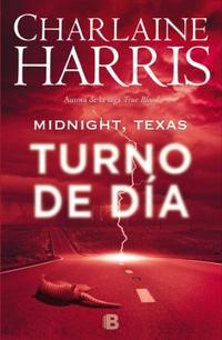 Libro MIDNIGHT, TEXAS - TURNO DE DÍA (MIDNIGHT TEXAS 2)