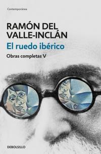 Libro EL RUEDO IBÉRICO (OBRAS COMPLETAS VALLE-INCLÁN 5)