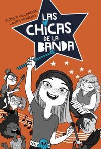 Libro LAS CHICAS DE LA BANDA (SERIE LAS CHICAS DE LA BANDA 1)