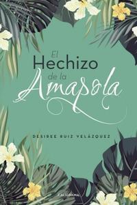Libro EL HECHIZO DE LA AMAPOLA