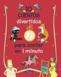 Libro 10 CUENTOS DIVERTIDOS PARA CONTAR EN 1 MINUTO