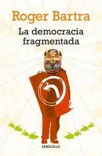 Libro LA DEMOCRACIA FRAGMENTADA