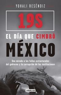 Libro 19S: EL DÍA QUE CIMBRÓ MÉXICO