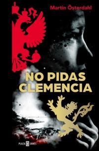 Libro NO PIDAS CLEMENCIA (MAX ANGER SERIES 1)