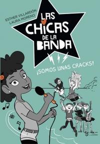 Libro SOMOS UNAS CRACKS (SERIE LAS CHICAS DE LA BANDA 2)