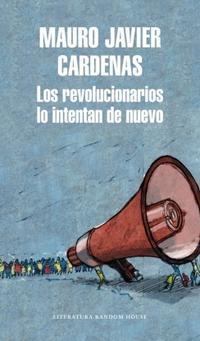 Libro LOS REVOLUCIONARIOS LO INTENTAN DE NUEVO