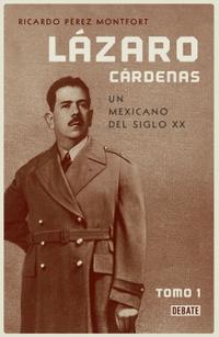 Libro LÁZARO CÁRDENAS. UN MEXICANO DEL SIGLO XX