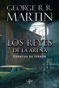 Libro LOS REYES DE LA ARENA (BIBLIOTECA GEORGE R. R. MARTIN)