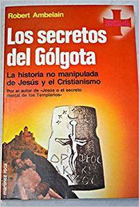 Libro LOS SECRETOS DEL GOLGOTA