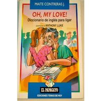 Libro OH, MY LOVE DICCIONARIO DE INGLES PARA LIGAR