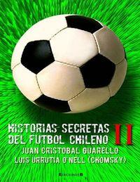 Libro HISTORIAS SECRETAS DEL FÚTBOL CHILENO II