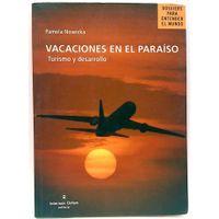 Libro VACACIONES EN EL PARAISO. TURISMO Y DESARROLLO