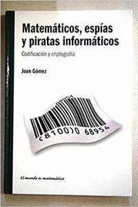 Libro MATEMATICOS ESPIAS Y PIRATAS INFORMATICOS