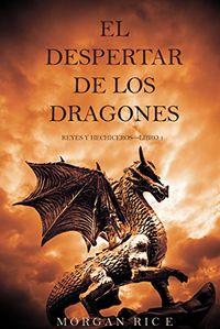 Libro EL DESPERTAR DE LOS DRAGONES (REYES Y HECHICEROS—LIBRO 1)