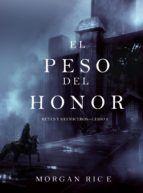 Libro EL PESO DEL HONOR (REYES Y HECHICEROS—LIBRO 3)