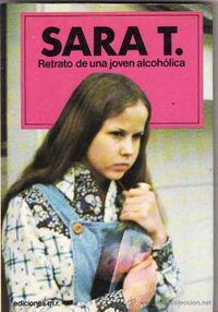 Libro SARA T. RETRATO DE UNA JOVEN ALCOHOLICA