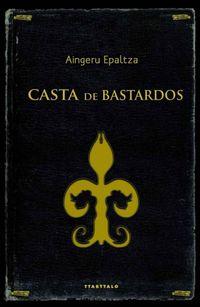Libro CASTA DE BASTARDOS