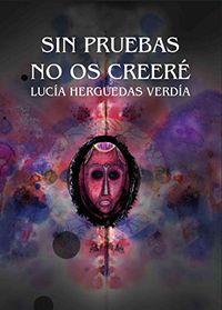Libro SIN PRUEBAS NO OS CREERÉ