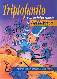 Libro TRIPTOFANITO Y LA BATALLA CONTRA LA INFLUENZA