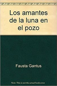Libro LOS AMANTES DE LA LUNA EN EL POZO
