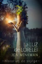 Libro LA LUZ DE LORELEI (HISTORIAS DE SKYLGE #2)