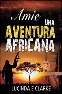 Libro AMIE UNA AVENTURA AFRICANA