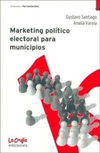 Libro MARKETING POLÍTICO ELECTORAL PARA MUNICIPIOS
