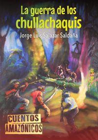 Libro LA GUERRA DE LOS CHULLACHAQUIS