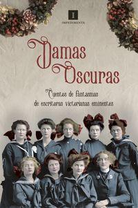 Libro DAMAS OSCURAS: CUENTOS DE FANTASMAS DE ESCRITORAS VICTORIANAS EMINENTES