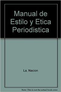 Libro MANUAL DE ESTILO Y ÉTICA PERIODÍSTICA