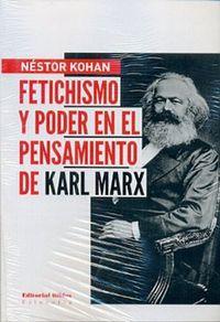 Libro FETICHISMO Y PODER EN EL PENSAMIENTO DE KARL MARX