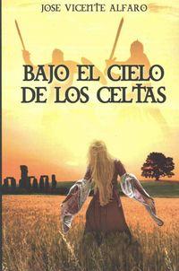 Libro BAJO EL CIELO DE LOS CELTAS
