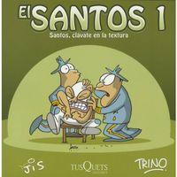 Libro SANTOS, CLAVATE EN LA TEXTURA (EL SANTOS #1)