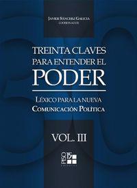 Libro TREINTA CLAVES PARA ENTENDER EL PODER: LÉXICO PARA LA NUEVA COMUNICACIÓN POLÍTICA